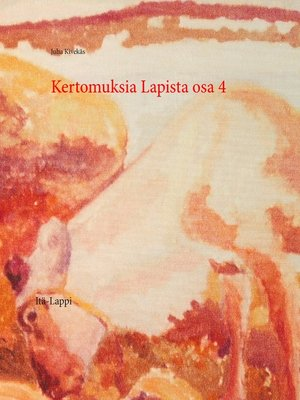 cover image of Kertomuksia Lapista osa 4
