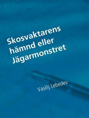 cover image of Skosvaktarens hämnd eller Jägarmonstret