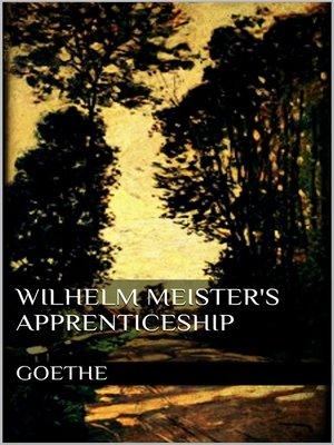 cover image of Wilhelm Meister's Apprenticeship