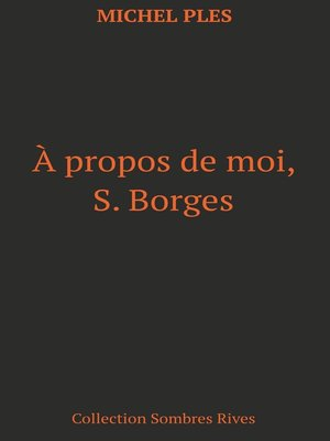 cover image of A propos de moi, S. Borges
