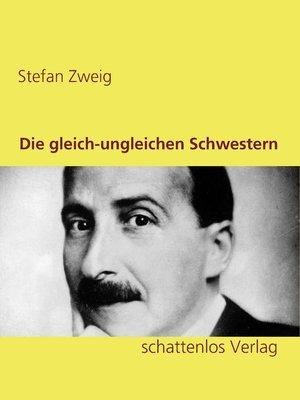 cover image of Die gleich-ungleichen Schwestern