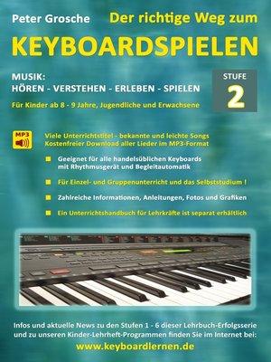 cover image of Der richtige Weg zum Keyboardspielen (Stufe 2)