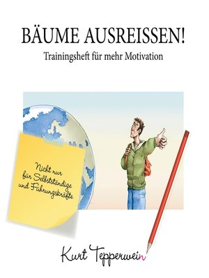 cover image of Bäume ausreißen!--Trainingsheft für mehr Motivation