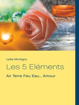 cover image of Les 5 Eléments