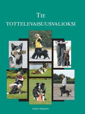 cover image of Tie tottelevaisuusvalioksi