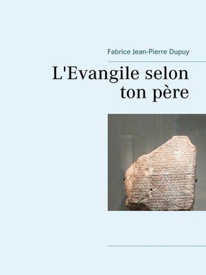 cover image of L'Evangile selon ton père