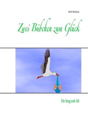 cover image of Zwei Bübchen zum Glück