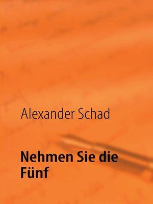cover image of Nehmen Sie die Fünf