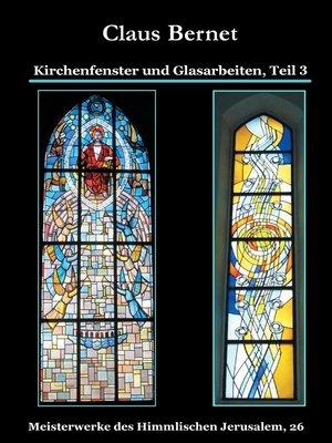 cover image of Kirchenfenster und Glasarbeiten, Teil 3