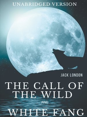 cover image of The Call of the Wild and White Fang (Unabridged version)