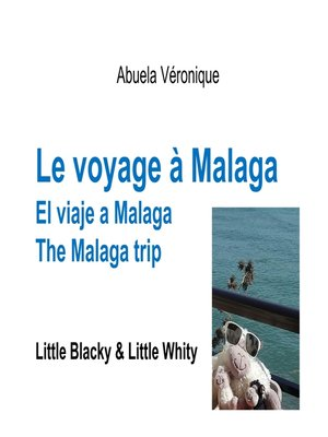 cover image of Le voyage à Malaga
