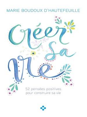 cover image of Créer sa vie