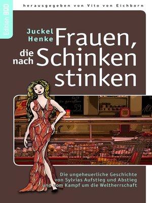 cover image of Frauen, die nach Schinken stinken