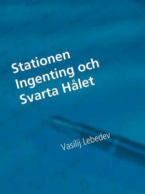 cover image of Stationen Ingenting och Svarta Hålet