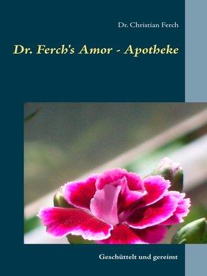 cover image of Dr. Ferch's Amor--Apotheke