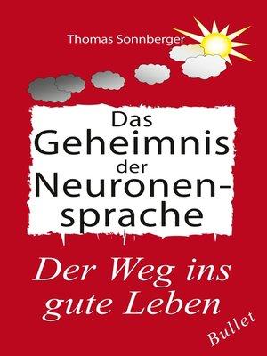 cover image of Das Geheimnis der Neuronensprache