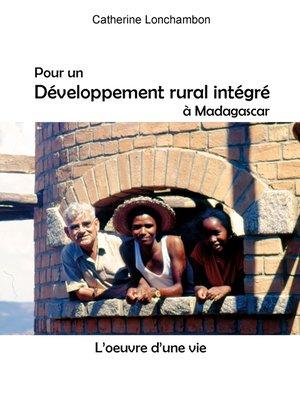 cover image of Pour un développement rural intégré à Madagascar