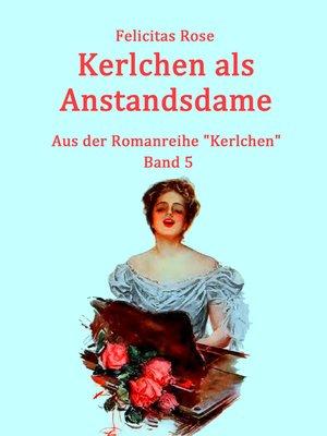 cover image of Kerlchen als Anstandsdame
