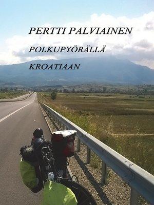 cover image of Polkupyörällä Kroatiaan