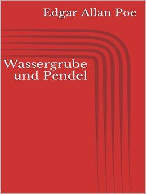 cover image of Wassergrube und Pendel