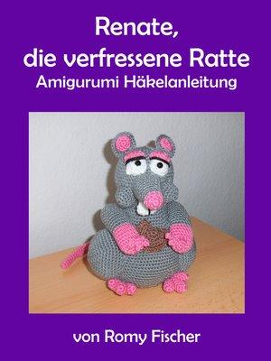 cover image of Renate, die verfressene Ratte