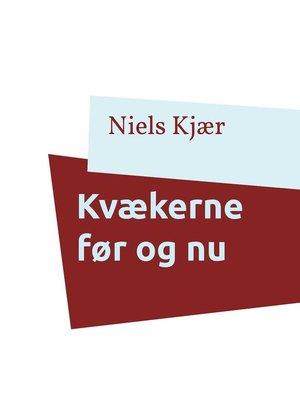 cover image of Kvækerne før og nu