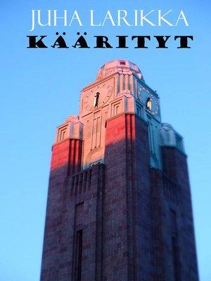 cover image of KÄÄRITYT