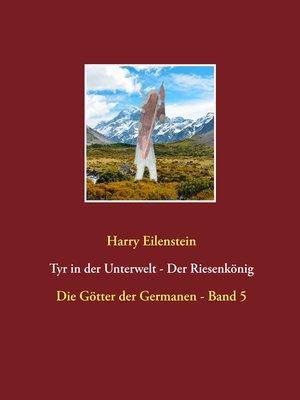 cover image of Tyr in der Unterwelt--Der Riesenkönig  I