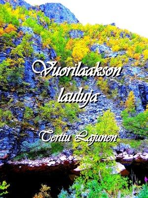 cover image of Vuorilaakson lauluja