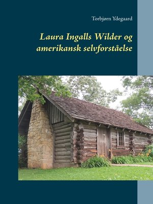 cover image of Laura Ingalls Wilder og amerikansk selvforståelse