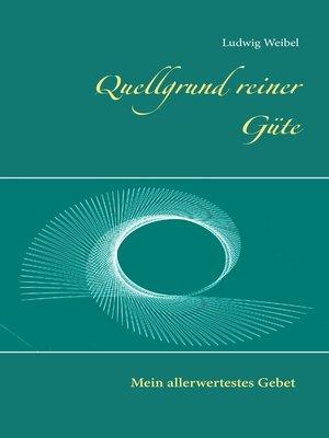cover image of Quellgrund reiner Güte
