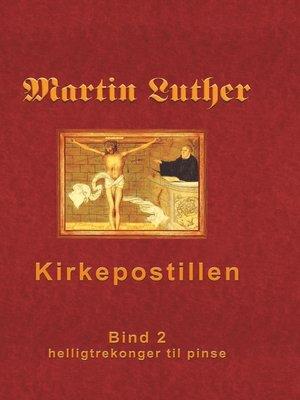 cover image of Martin Luthers Kirkepostil--Bind 2
