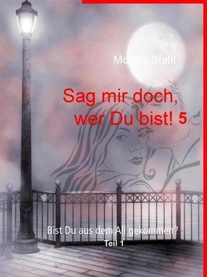 cover image of Sag mir doch, wer Du bist! 5