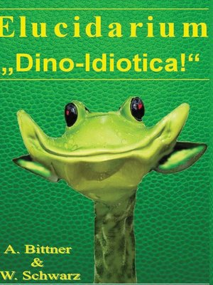 """cover image of Elucidarium--""""Dino-Idiotica"""""""