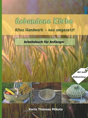 cover image of Gebundene Körbe--Altes Handwerk neu umgesetzt