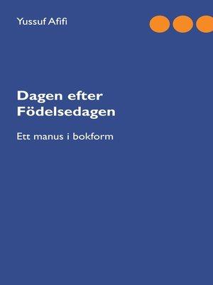 cover image of Dagen efter födelsedagen