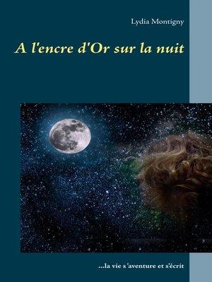 cover image of A l'encre d'or sur la nuit