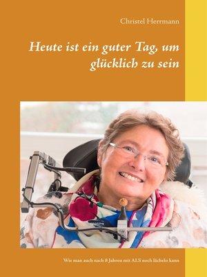 cover image of Heute ist ein guter Tag, um glücklich zu sein