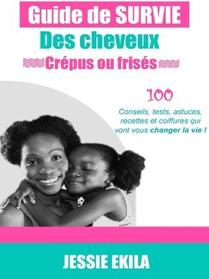 cover image of Le guide de survie des cheveux crépus ou frisés