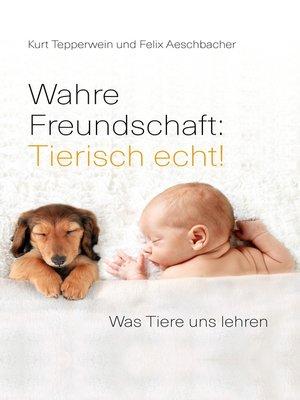cover image of Wahre Freundschaft--Tierisch echt!