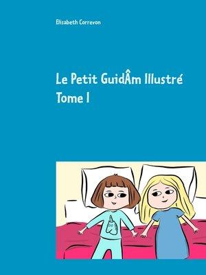 cover image of Le Petit GuidÂm Illustré Tome I