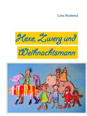 cover image of Hexe, Zwerg und Weihnachtsmann