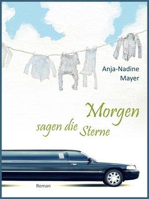 cover image of Morgen sagen die Sterne