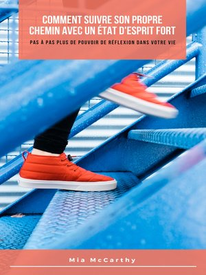 cover image of Comment Suivre Son Propre Chemin Avec Un État D'Esprit Fort