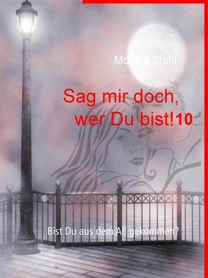 cover image of Sag mir doch, wer Du bist! 10