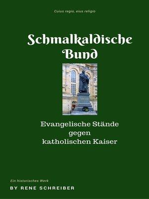 cover image of Die Entstehung des Schmalkaldischen Bundes