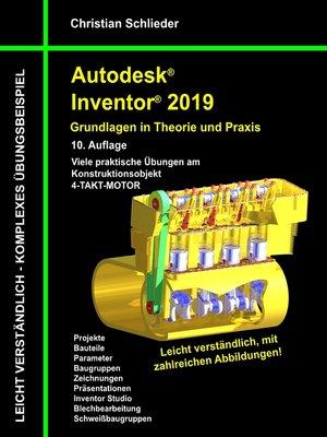 cover image of Autodesk Inventor 2019--Grundlagen in Theorie und Praxis