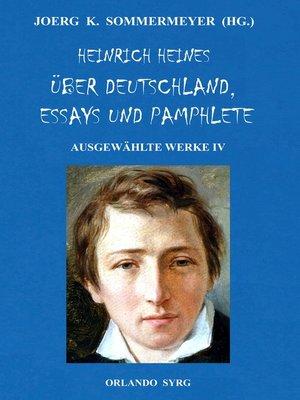 cover image of Heinrich Heines Über Deutschland, Essays und Pamphlete. Ausgewählte Werke IV