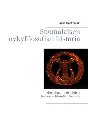 cover image of Suomalaisen nykyfilosofian historia