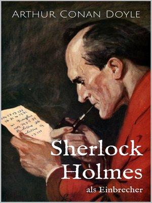 cover image of Sherlock Holmes als Einbrecher